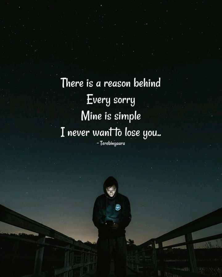 yes... - There is a reason behind Every sorry Mine is simple I never want to lose you . . - Terebinyaara - ShareChat