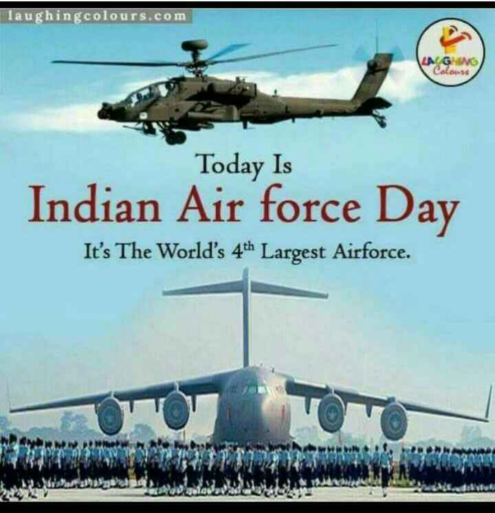 Indian Airforce Day . - laughing colours . com LA GING cav Today Is Indian Air force Day It ' s The World ' s 4th Largest Airforce . - ShareChat