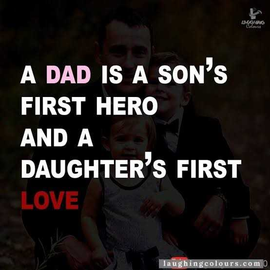 i love u dad - LAGGLING A DAD IS A SON ' S FIRST HERO AND A DAUGHTER ' S FIRST LOVE laughingcolours . com - ShareChat