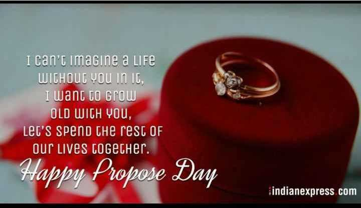 💏 8 Feb - Propose Day - I can ' t imagine a Life WICHOUC You in IC , I want to Grow OLD WICH YOU Lec ' S Spend the rest OF Our Lives together . Happy Propose Day indianexpress . com - ShareChat