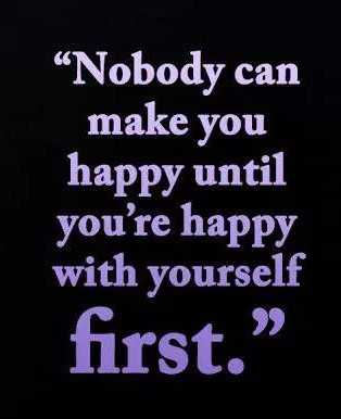 """✅ - """" Nobody can make you happy until you ' re happy with yourself first . """" - ShareChat"""