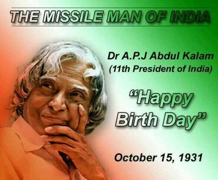a p j abdul kalam - THE MISSILE MAN OF INDIA Dr A . P . J Abdul Kalam ( 11th President of India ) Happy Birth Day October 15 , 1931 - ShareChat