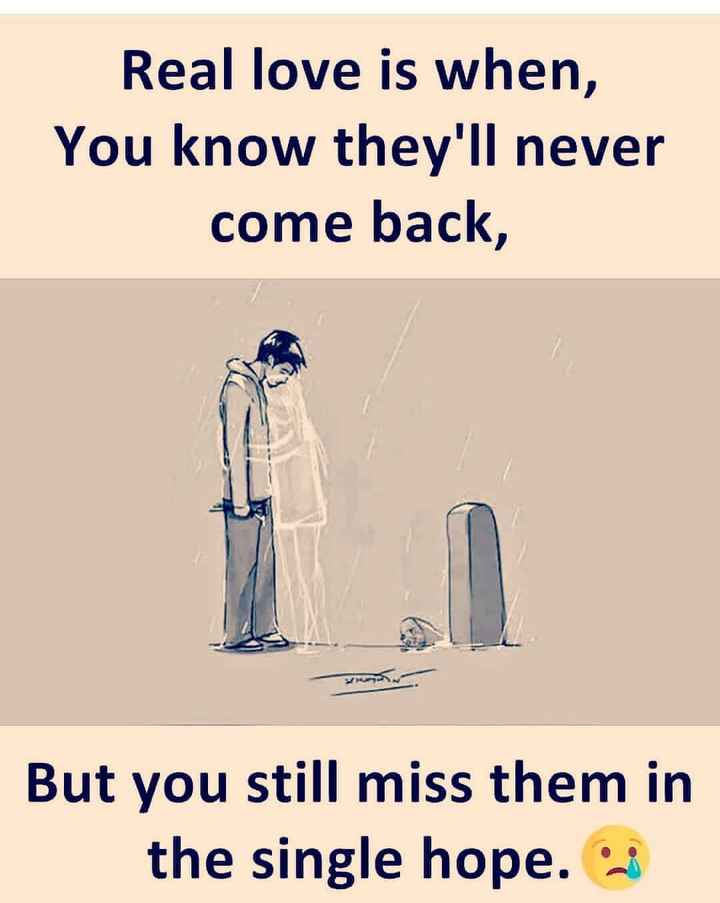 miss you - Real love is when , You know they ' ll never come back , W But you still miss them in the single hope . 3 - ShareChat