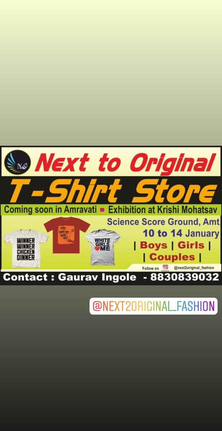 Unique टी-शर्टस - Next to Original T - Shirt Store Coming soon in Amravati Exhibition at Krishi Mohatsav Science Score Ground , Amt 10 to 14 January | Boys Girls | Couples WINNER WINNER CHICKEN DINNER WHITE GIRLS ME Follow on @ next2original _ fashion Contact : Gaurav Ingole - 8830839032 @ NEXT2ORIGINAL FASHION - ShareChat
