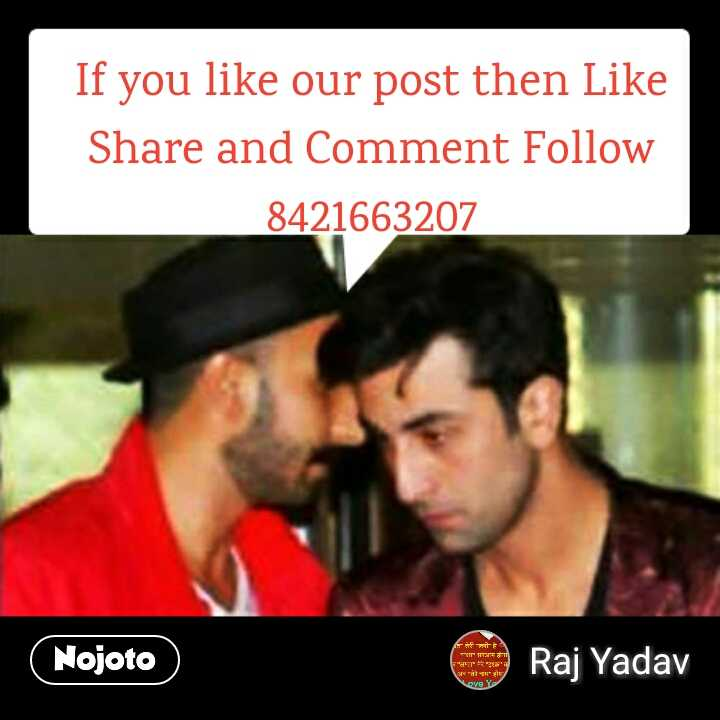 R.A - If you like our post then Like Share and Comment Follow 8421663207 Nojoto a mitt TE Raj Yadav Love Y - ShareChat
