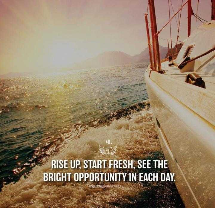 my favorite - * RISE UP , START FRESH , SEE THE BRICHT OPPORTUNITY IN EACH DAY . VISIACRARIS LUXURY BEDEL - ShareChat