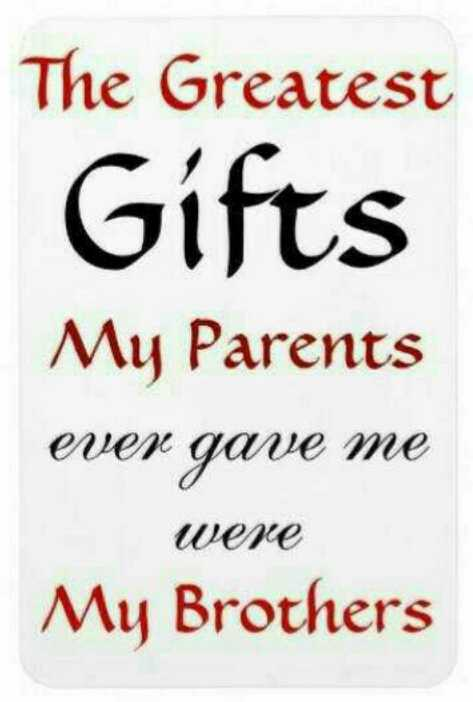 brothers - The Greatest Gifts My Parents ever gave me were My Brothers - ShareChat