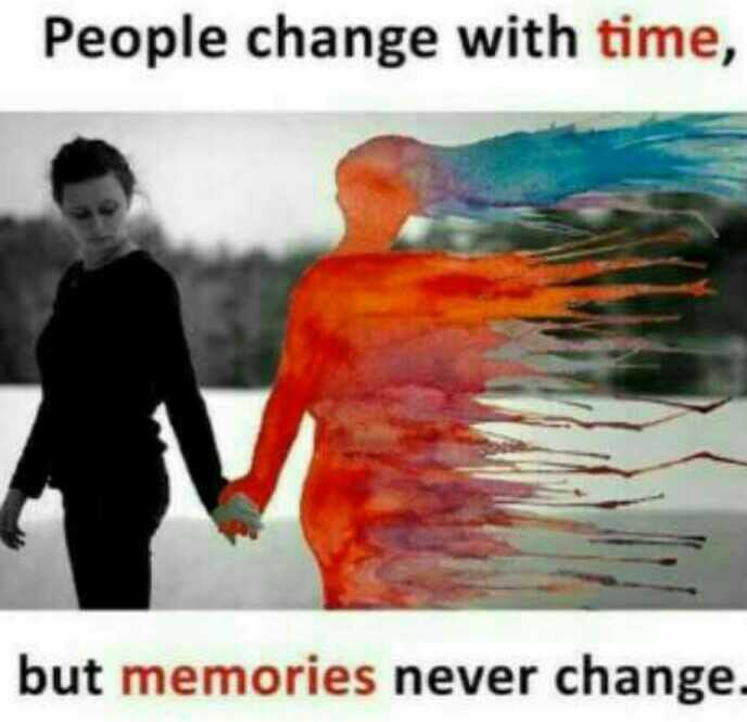 memories - People change with time , but memories never change . - ShareChat