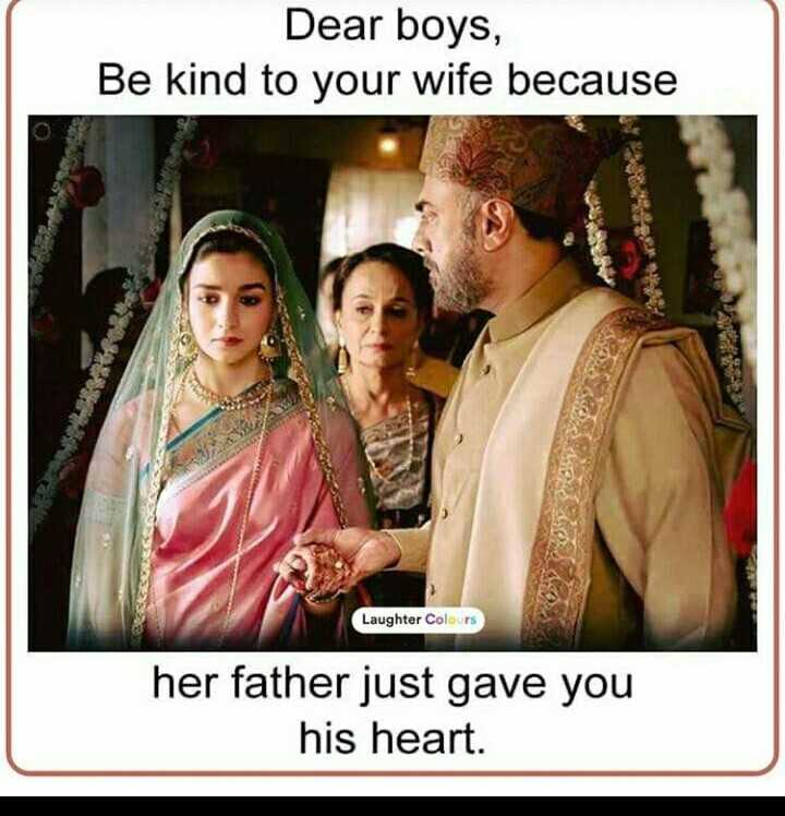 international girl child day - Dear boys , Be kind to your wife because Laughter Colours her father just gave you his heart . - ShareChat