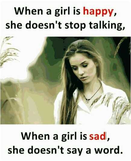 feelings - When a girl is happy., she doesn't stop talking, sad, say word. - ShareChat