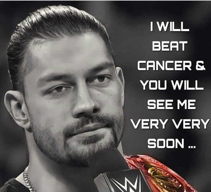 👊 WWE 👊 - I WILL BEAT CANCER & YOU WILL SEE ME VERY VERY SOON . . . - ShareChat