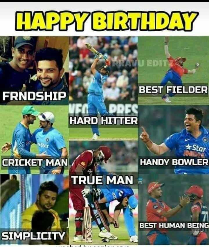 Suresh Raina Birthday - HAPPY BIRTHDAY U EDIT BEST FIELDER FRNDSHIP VFADRES HARD HITTER Star HANDY BOWLER CRICKET MAN TRUE MAN BEST HUMAN BEING SIMPLICITY - ShareChat