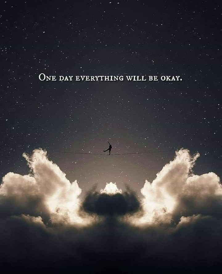 ✅ - ONE DAY EVERYTHING WILL BE OKAY . - ShareChat