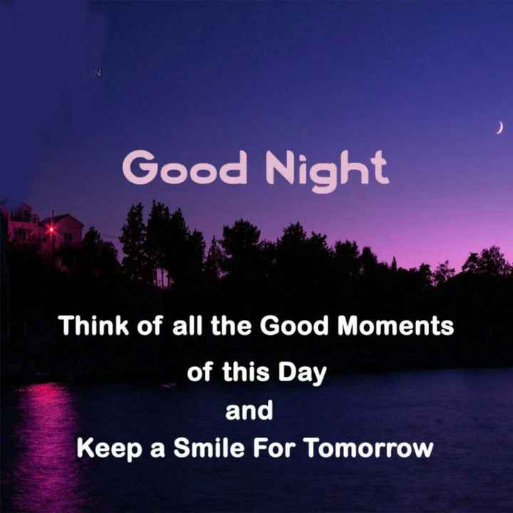 🌙शुभरात्रि - Good Night Think of all the Good Moments of this Day and Keep a Smile For Tomorrow - ShareChat