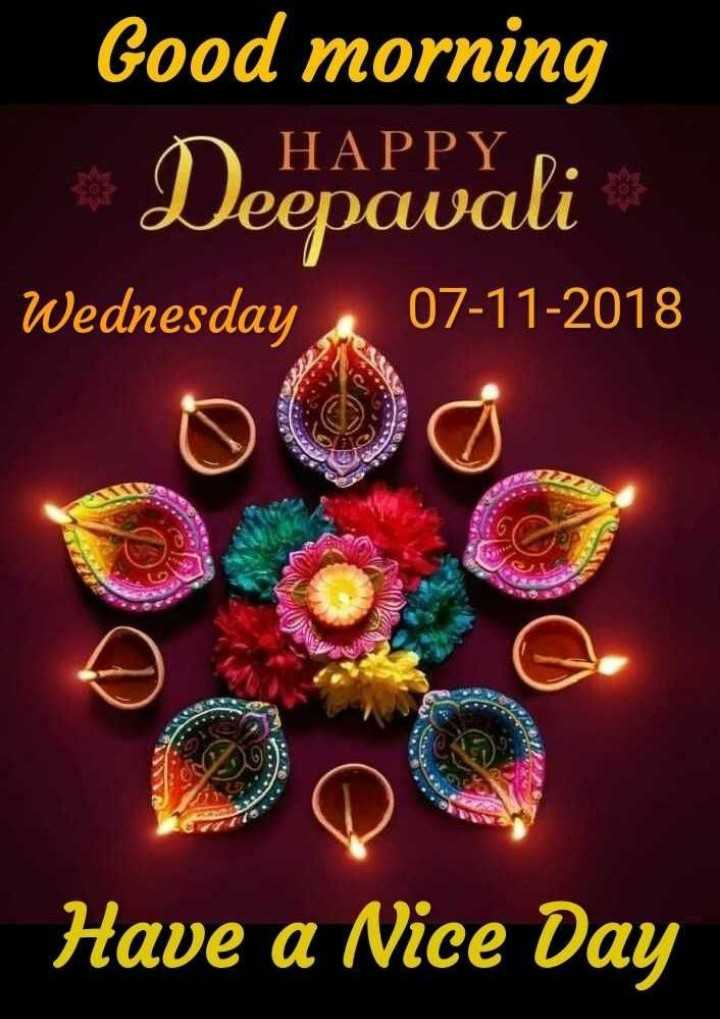 దీవాలి ధమాకా..🎉🌋 - Good morning LO HAPPY . Deepavali Wednesday 07 - 11 - 2018 Have a Nice Day - ShareChat