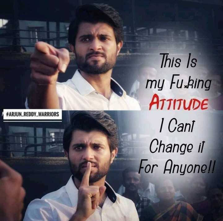 nota - # ARJUN . REDDY WARRIORS This Is my Fucking ATTITUDE I Cant Change if For Anyone ! ! S . - ShareChat