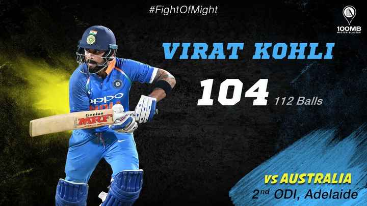 🏏AUS vs IND 2nd ODI - # FightOfMight 100MB MASTER BLASTER VIRAT KOHLI 104 12 Balls DODO 1 112 Balls Genius 3 VS AUSTRALIA 2nd ODI , Adelaide - ShareChat