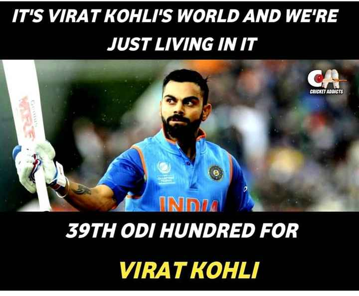 🏏AUS vs IND 2nd ODI - IT ' S VIRAT KOHLI ' S WORLD AND WE ' RE JUST LIVING IN IT CRICKET ADDICTS INDIA 39TH ODI HUNDRED FOR VIRAT KOHLI - ShareChat