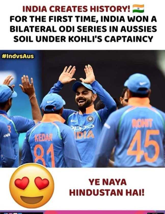 🏏AUS vs IND 3rd ODI - INDIA CREATES HISTORY ! FOR THE FIRST TIME , INDIA WON A BILATERAL ODI SERIES IN AUSSIES SOIL UNDER KOHLI ' S CAPTAINCY # IndvsAus MO KEDAR YE NAYA HINDUSTAN HAI ! - ShareChat