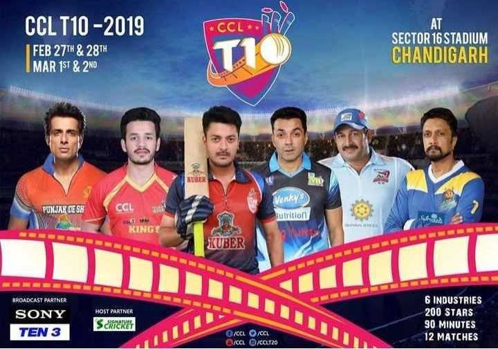 CCLT10_2019 - CCL T10 - 2019 - CCM FEB 27TH & 28TH MAR 1ST & 2ND SECTOR 16 STADIUM CHANDIGARH Venky PUNJAR DESH CGL Nutrition KINGS KUBER IIIIIII BROADCAST PARTNER SONY TEN 3 HOST PARTNER SCRIERE 6 INDUSTRIES 200 STARS 30 MINUTES 12 MATCHES O / CCL ACCL / CCL CCL20 - ShareChat
