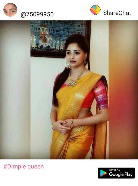 Dimple queen - @ 75099950 ShareChat # Dimple queen GET IT ON Google Play - ShareChat