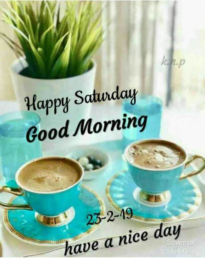 👧Girls status - knop Happy Saturday Good Morning 23 - 2 - 19 have a nice day Sowmya - PhotoGrid - ShareChat