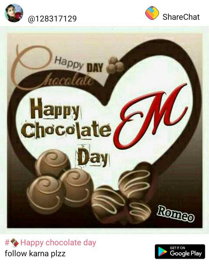 🍫Happy chocolate day - @ 128317129 ShareChat Happy DAY hecolate Happy Chocolate ( Day Romeo # Happy chocolate day follow karna plzz GET IT ON Google Play - ShareChat