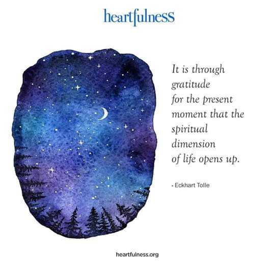 Heartfulness - heartfulness It is through gratitude for the present moment that the spiritual dimension of life opens up . - Eckhart Tolle heartfulness . org - ShareChat