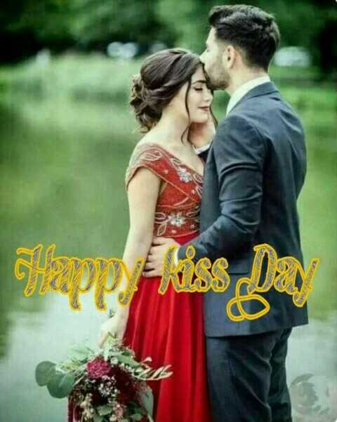 Hpy kiss day - Gapp CSST - ShareChat