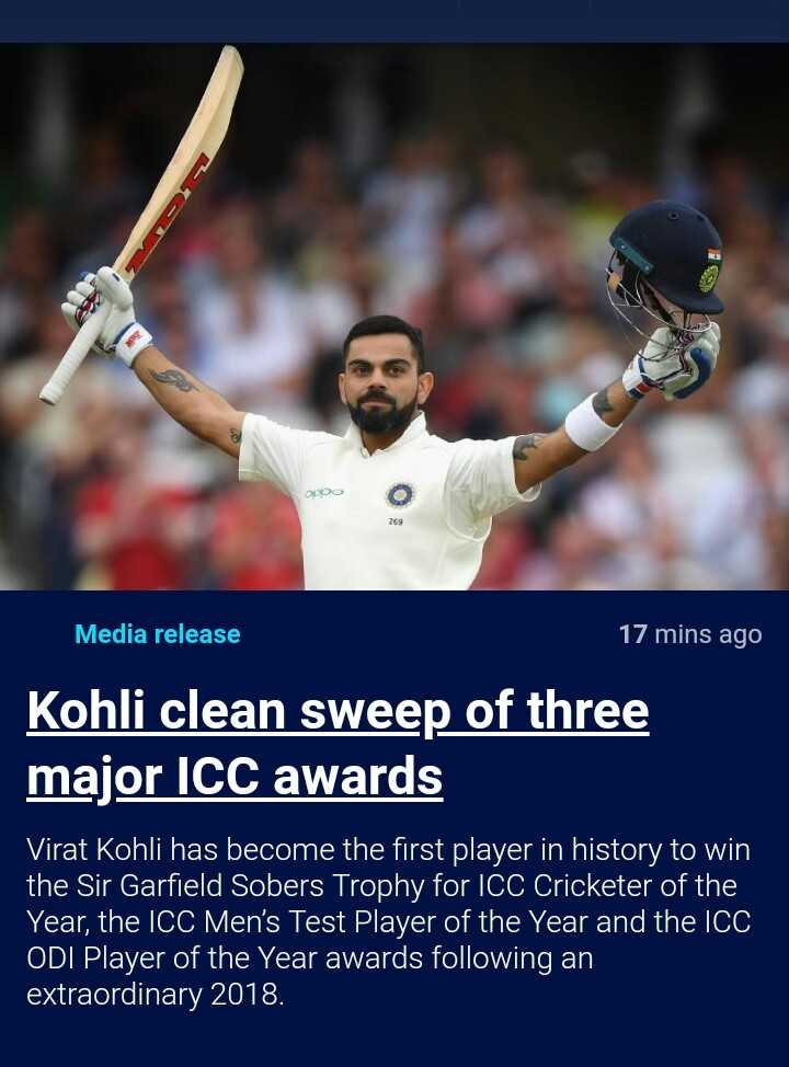 🏆ICC अवॉर्ड्स - Media release 17 mins ago Kohli clean sweep of three major ICC awards Virat Kohli has become the first player in history to win the Sir Garfield Sobers Trophy for ICC Cricketer of the Year , the ICC Men ' s Test Player of the Year and the ICC ODI Player of the Year awards following an extraordinary 2018 . - ShareChat
