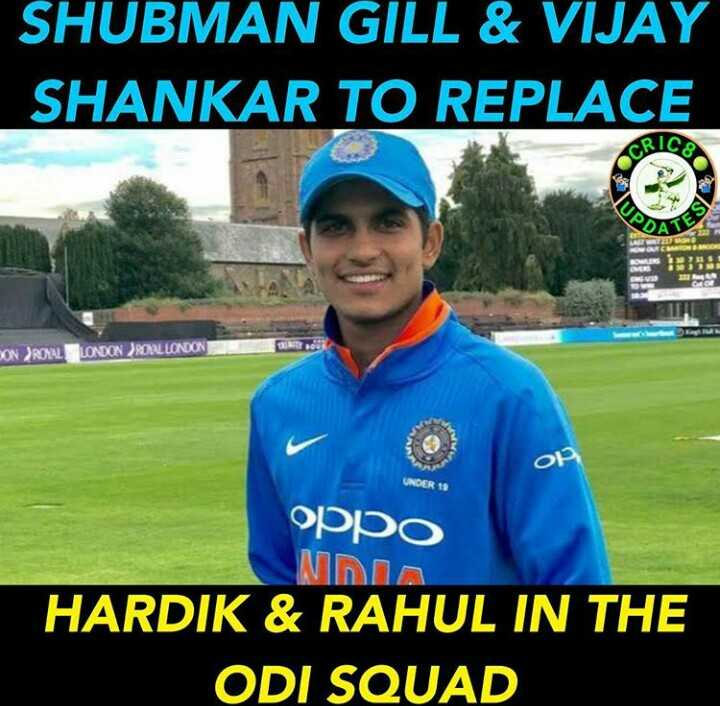IND VS AUS-1st ODI - SHUBMAN GILL & VIJAY SHANKAR TO REPLACE UPD POS CON ROYAL LONDON ROOL LONDON OP UNDER 10 POO NDIA HARDIK & RAHUL IN THE ODI SQUAD - ShareChat