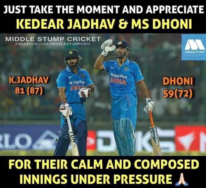 🏏 IND vs AUS 1st ODI - JUST TAKE THE MOMENT AND APPRECIATE KEDEAR JADHAV & MS DHONI MIDDLE STUMP CRICKET FACEBOOK . COM / MIDDLESTUMPCRIC MIDOLE STUMP StarPlus SLOTP INDIA K . JADHAV 81 ( 87 ) DHONI 59 ( 72 ) TU RLORD RLO SPARTAN FOR THEIR CALM AND COMPOSED INNINGS UNDER PRESSURE - ShareChat