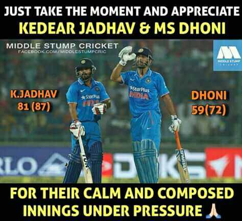 🇮🇳IND vs AUS🏏 1st ODI - JUST TAKE THE MOMENT AND APPRECIATE KEDEAR JADHAV & MS DHONI MIDDLE STUMP CRICKET FACEDOOK . COM / MIDDLESTUMPCRIC StarPlus SI K . JADHAV 81 ( 87 ) DHONI 59 ( 72 ) LOAT SEVORDAN FOR THEIR CALM AND COMPOSED INNINGS UNDER PRESSURE - ShareChat