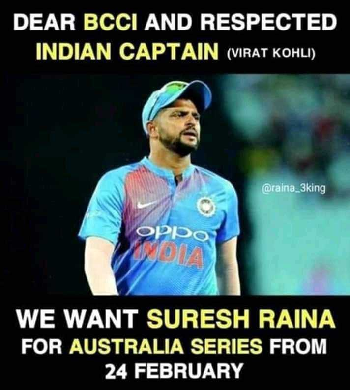 🏏Ind vs Aus - DEAR BCCI AND RESPECTED INDIAN CAPTAIN ( VIRAT KOHLI ) @ raina _ 3king OPIDO WONA WE WANT SURESH RAINA FOR AUSTRALIA SERIES FROM 24 FEBRUARY - ShareChat