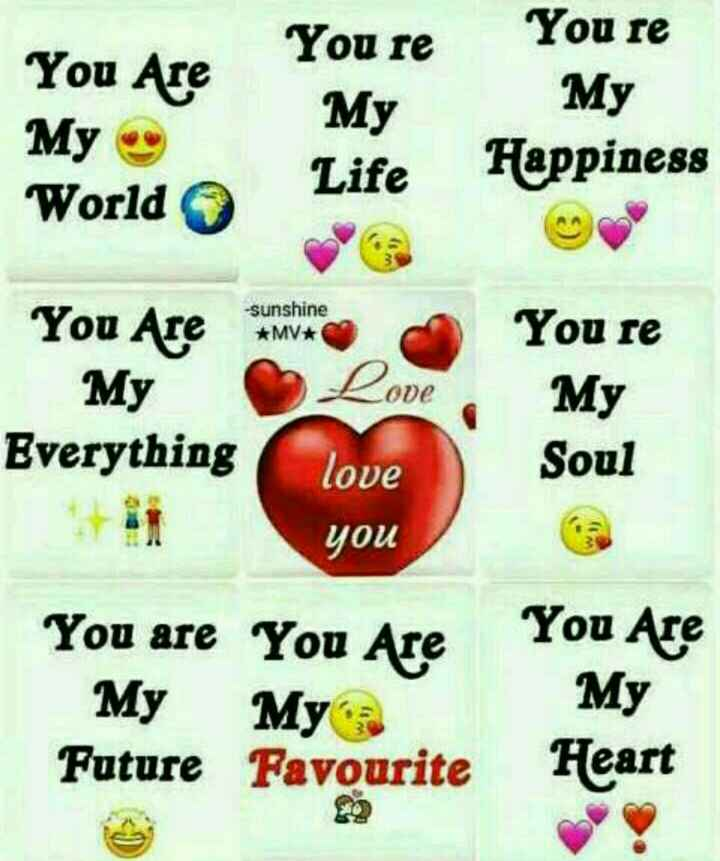 My Love👫🌹💑🌹 - You ALE You re My You re му Happiness My World Life - sunshine * MV * You Are My Everything Love code You re My Soul love you You are You Are My My Future Favourite You Are My Heart - ShareChat