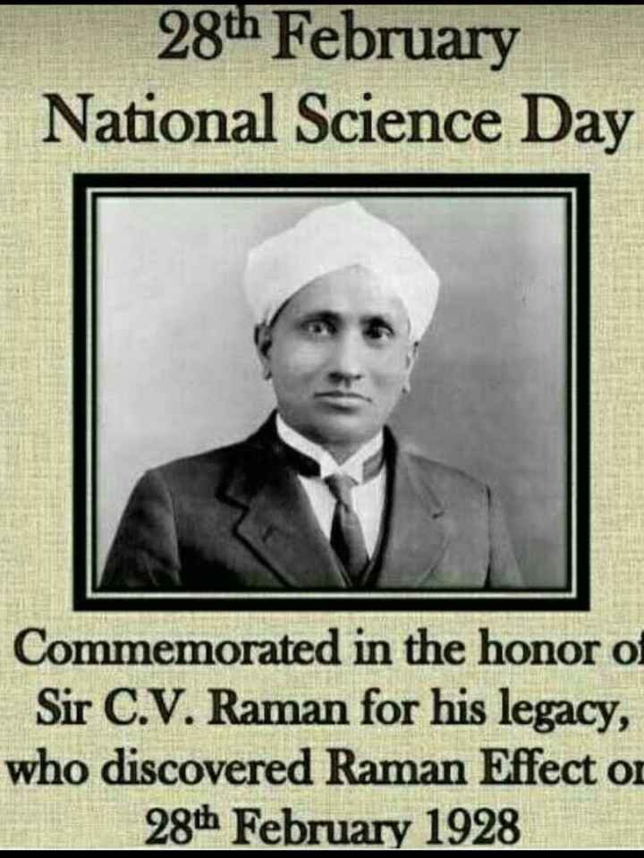 National Science Day - 28th February National Science Day Commemorated in the honor of Sir C . V . Raman for his legacy , who discovered Raman Effect on 28th February 1928 - ShareChat