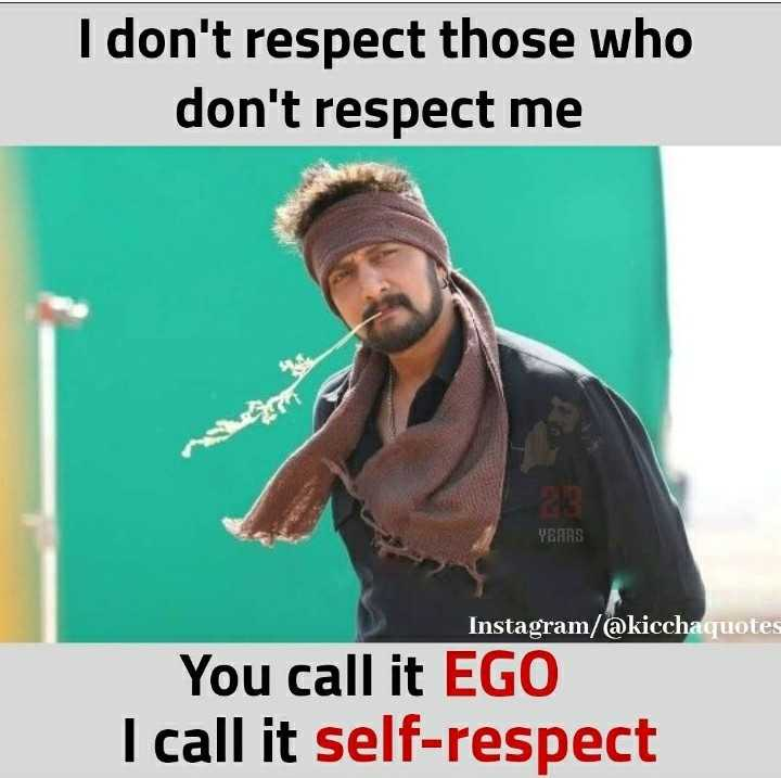 Prajwal shetty - I don ' t respect those who don ' t respect me YEARS Instagram / @ kicchaquotes You call it EGO I call it self - respect - ShareChat