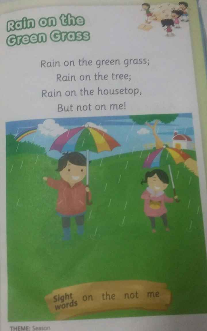 🤩Rhymes - Rain on the Green Grass Rain on the green grass ; Rain on the tree ; Rain on the housetop , But not on me ! sight on the not me THEME : Season - ShareChat