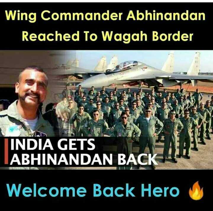 Welcome Back അഭിനന്ദൻ - Wing Commander Abhinandan Reached To Wagah Border INDIA GETS ABHINANDAN BACK Welcome Back Hero y - ShareChat