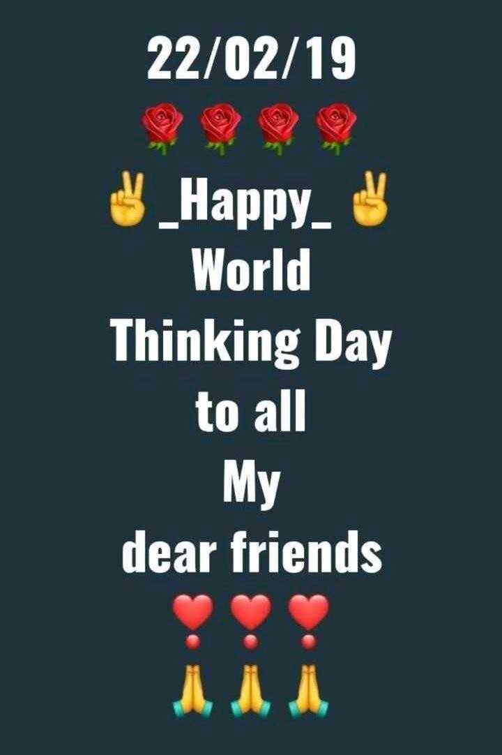 World Thinking Day - 22 / 02 / 19 $ _ Happy ♡ World Thinking Day to all My dear friends - ShareChat