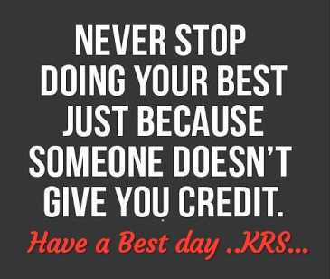 📝Quotes📝 - NEVER STOP DOING YOUR BEST JUST BECAUSE SOMEONE DOESN ' T GIVE YOU CREDIT . Have a Best day . . KRS . . . - ShareChat