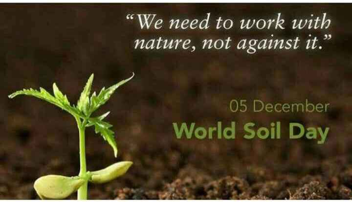 """World Soil Day - We need to work with nature , not against it . """" 05 December World Soil Day - ShareChat"""