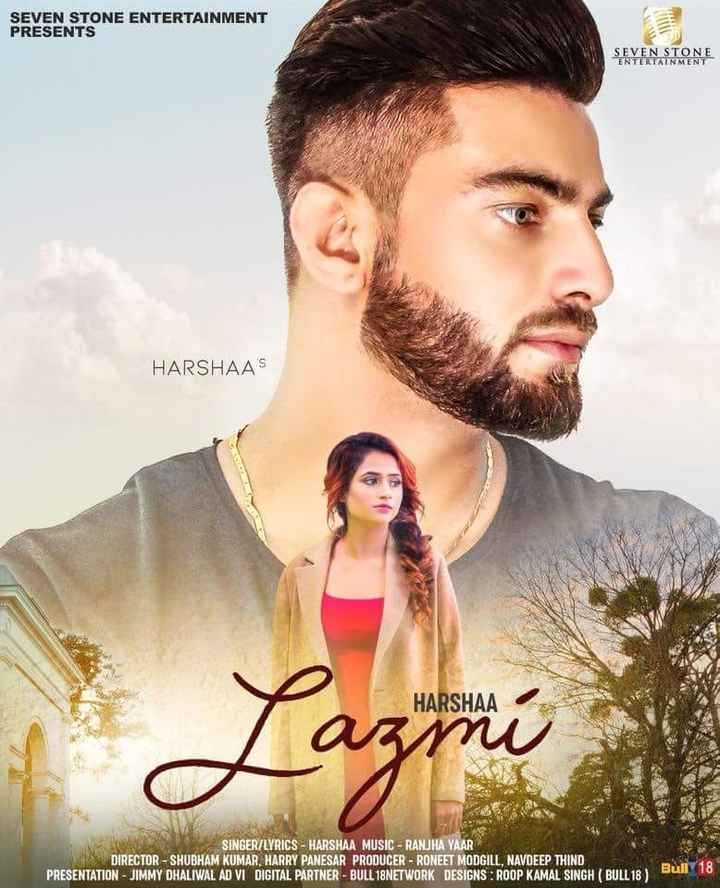 new song lazmi ho jana by harsha bro - SEVEN STONE ENTERTAINMENT PRESENTS SEVEN STONE ENTERTAINMENT HARSHAA ' S HARSHAA ne Lazmi SINGER / LYRICS - HARSHAA MUSIC - RANJHA YAAR DIRECTOR - SHUBHAM KUMAR , HARRY PANESAR PRODUCER - RONEET MODGILL , NAVDEEP THIND PRESENTATION - JIMMY DHALIWAL AD VI DIGITAL PARTNER - BULL 18NETWORK DESIGNS : ROOP KAMAL SINGH BULL18 ) - ShareChat