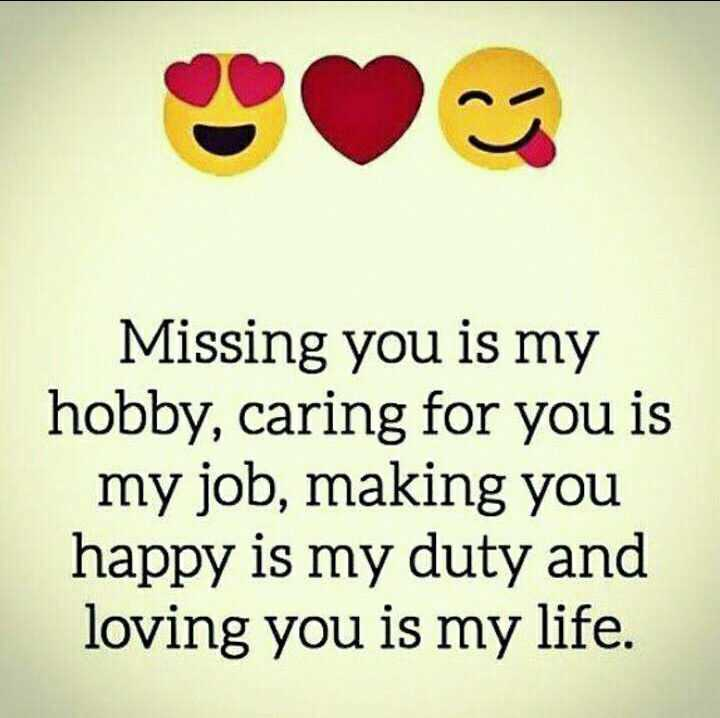 miss you sayeri - Missing you is my hobby , caring for you is my job , making you happy is my duty and loving you is my life . - ShareChat