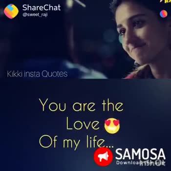 😔 sad song - R ShareChat @ sweet _ raji Welike Download app Kikki insta Quotes You are the Love Of my life . . . SAMOSA Download the ape ShareChat @ sweet raj Welike Download app Kikki insta Quotes You are the Love Of my life . SAMOSA Download the ape - ShareChat