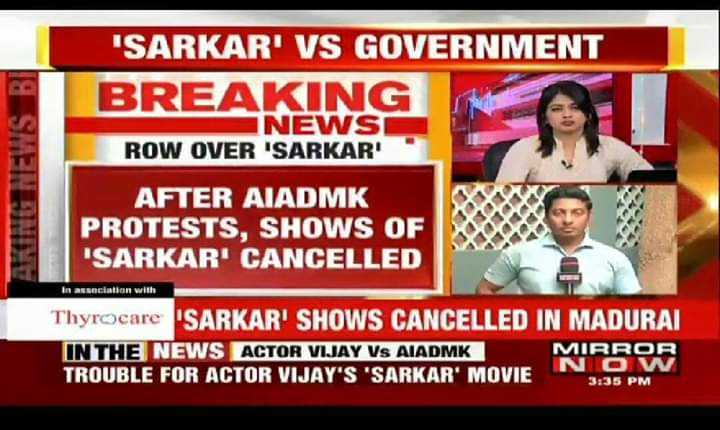 save #sarkar - ELYS BI SARKAR ' VS GOVERNMENT BREAKING NEWS NEWS NI ROW OVER ' SARKAR ' AFTER AIADMK PROTESTS , SHOWS OF SARKAR ' CANCELLED in association with Thyrocare SARKAR ' SHOWS CANCELLED IN MADURAI IN THE NEWS ACTOR VIJAY VS AIADMK MIRROR NOW TROUBLE FOR ACTOR VIJAY ' S ' SARKAR ' MOVIE 3 : 35 PM - ShareChat