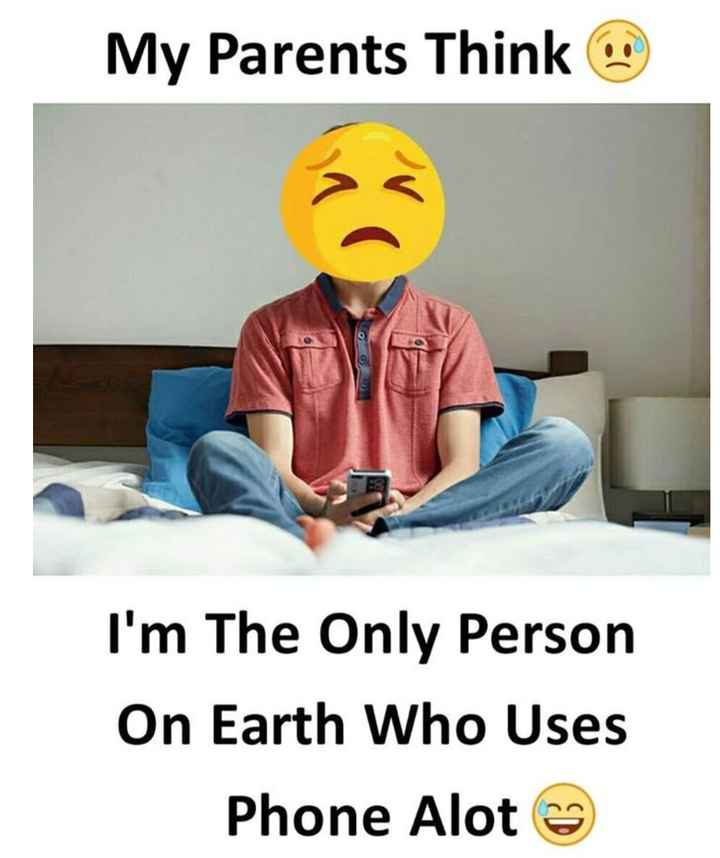 klola😜😜😋😋 - My Parents Think 3 I ' m The Only Person On Earth Who Uses Phone Alot - ShareChat