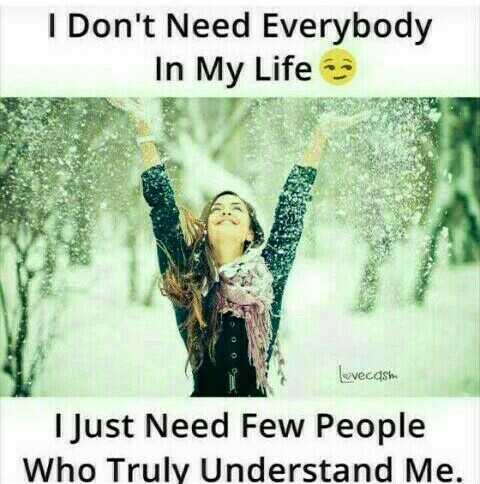 #different attitude - I Don ' t Need Everybody In My Life levecasm I Just Need Few People Who Truly Understand Me . - ShareChat