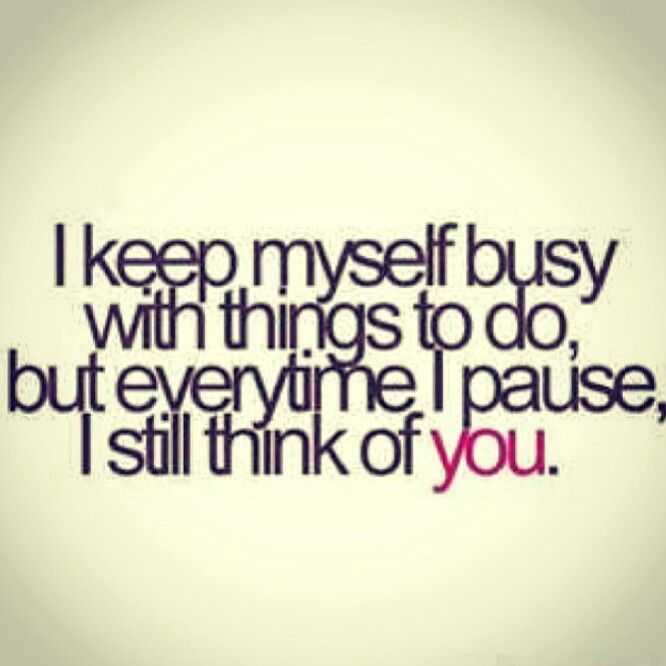 today special - I keep myself busy With things to do , but everytime I pause , I still think of you . - ShareChat