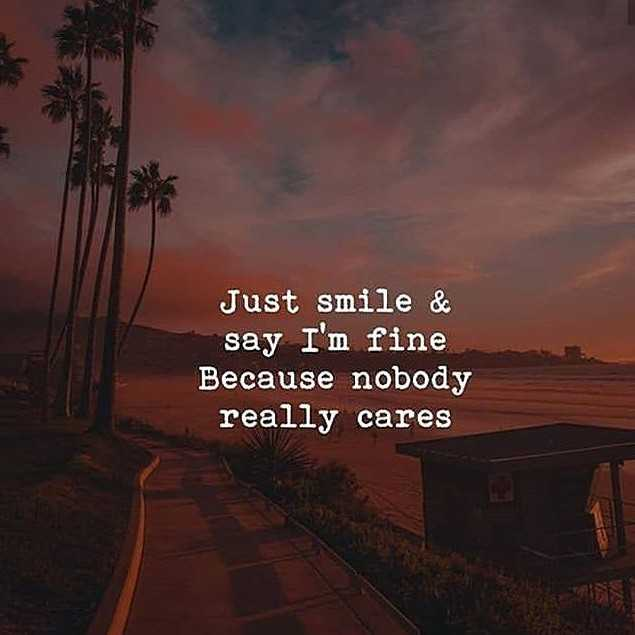smile - Just smile & say I ' m fine Because nobody really cares - ShareChat